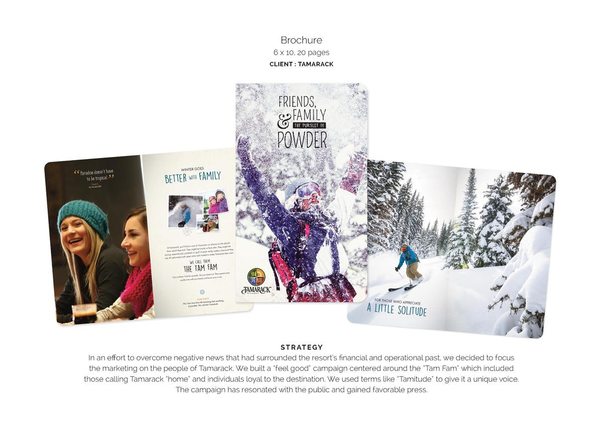 Brochure 6 x 10, 20 pages CLIENT   TAMARACK  S T R AT E G Y  In an effort to overcome negative news that had surrounded th...