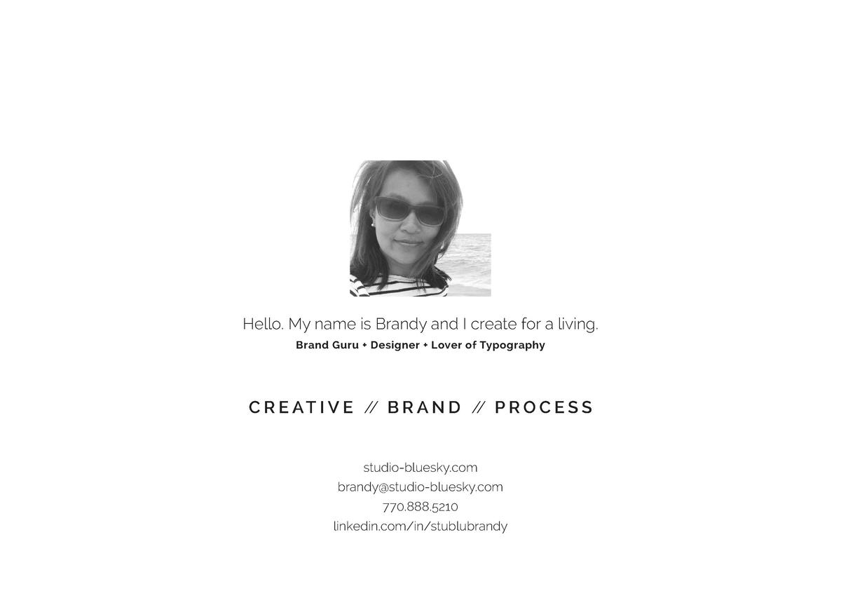 Hello. My name is Brandy and I create for a living. Brand Guru   Designer   Lover of Typography  C R E A T I V E    B R A ...