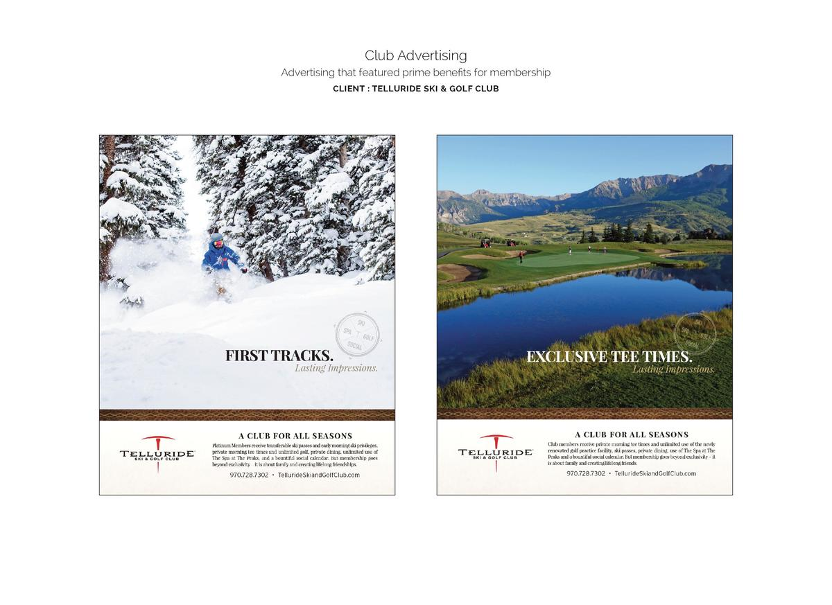 Club Advertising Advertising that featured prime benefits for membership CLIENT   TELLURIDE SKI   GOLF CLUB