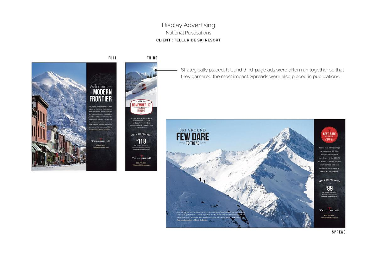 Display Advertising National Publications CLIENT   TELLURIDE SKI RESORT  FULL  THIRD  Strategically placed, full and third...
